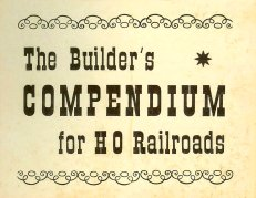 Model HO Train Builders Compendium